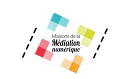 Maison de la Médiation Numérique